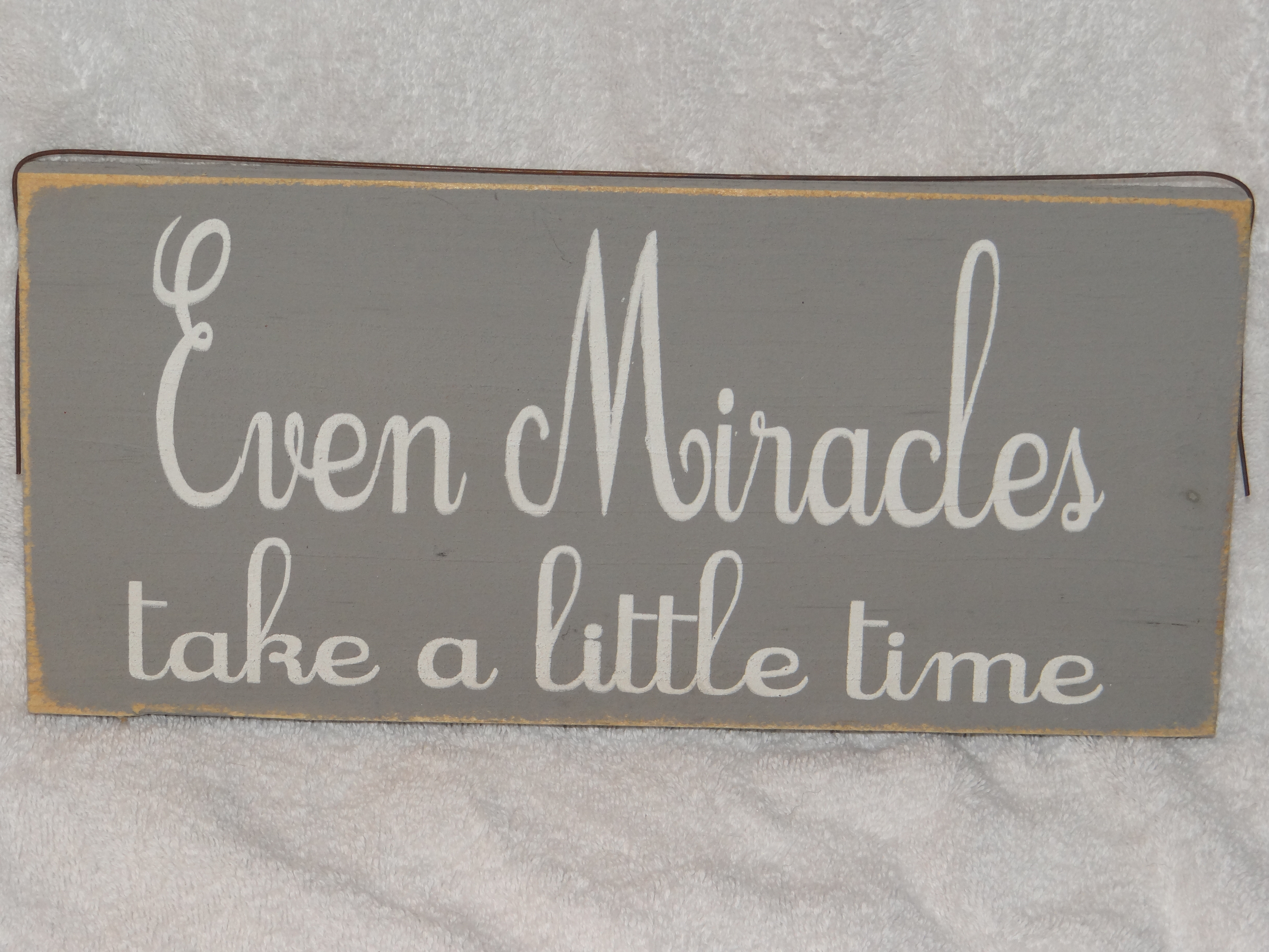 Even Miracles Take a Little Time Box Sign