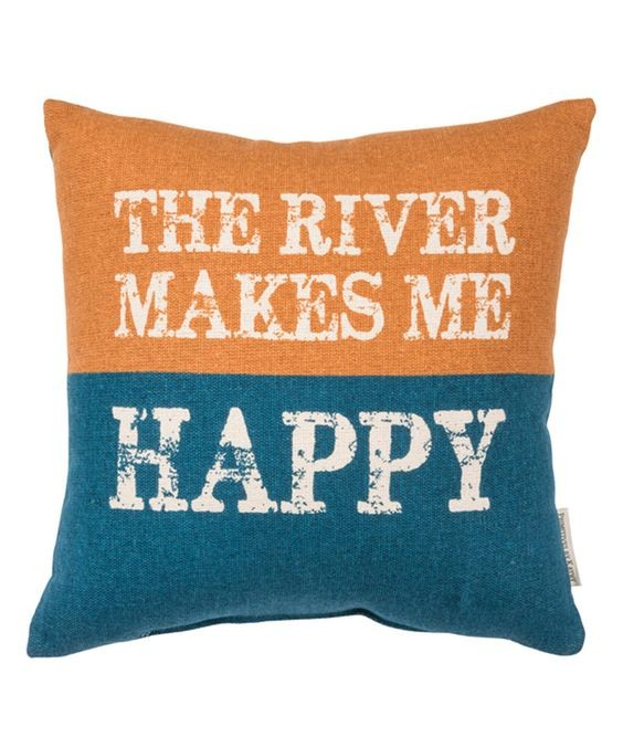 The River Makes Me Happy Pillow
