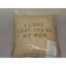 """I love that you're my mom"" Pillow"